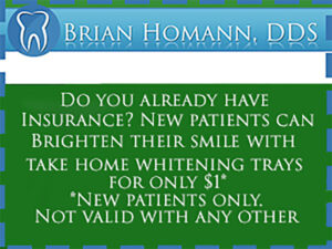 Brian Homann, DDS Teeth Whitening Trays Offer Only 1$